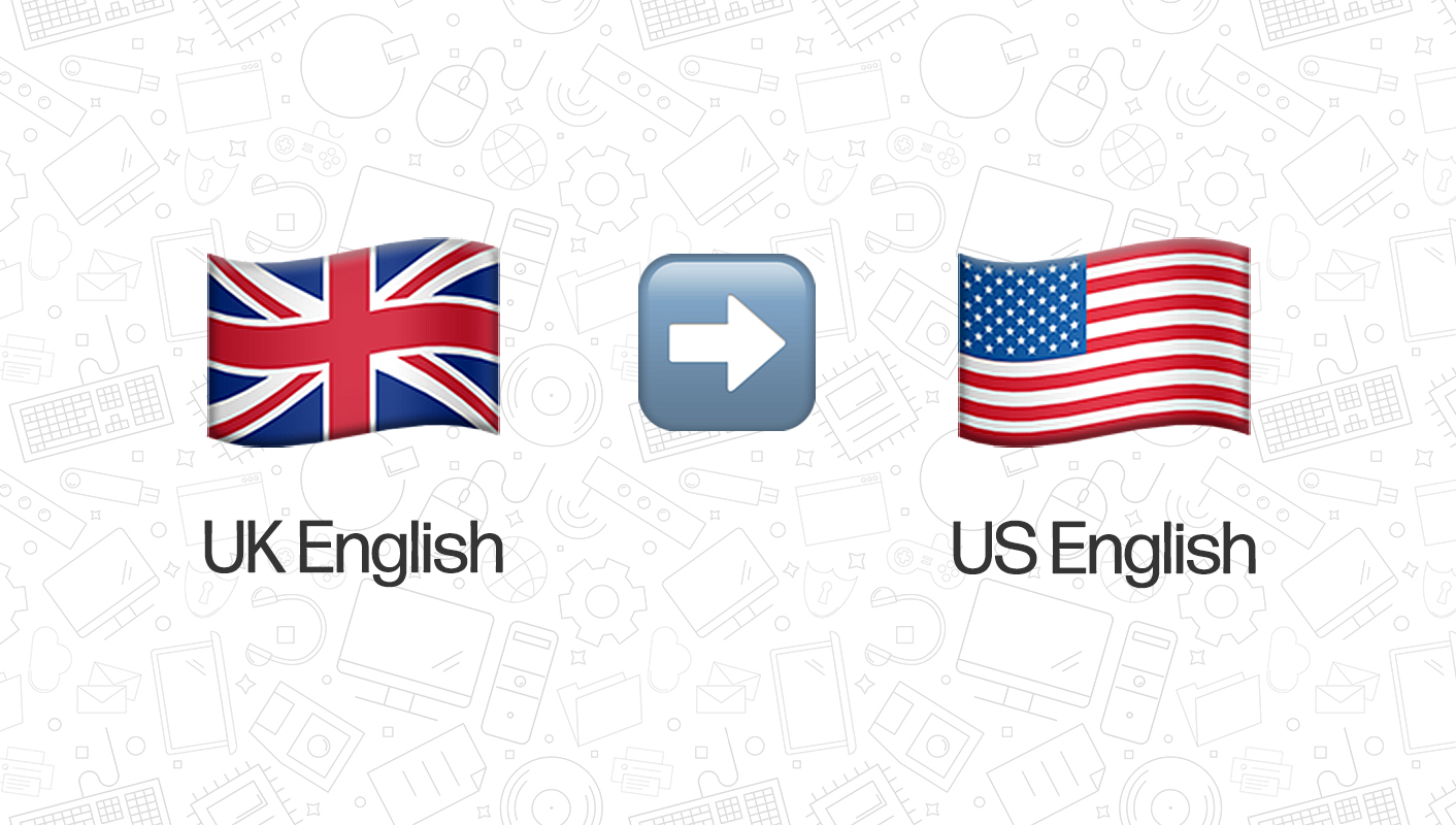 UK to US English